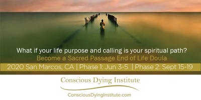 June 2020 San Marcos, CA: Sacred Passage: End-of-Life Doula Certificate
