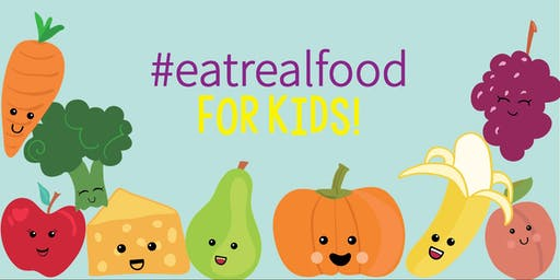 #eatrealfoods For KIDS!
