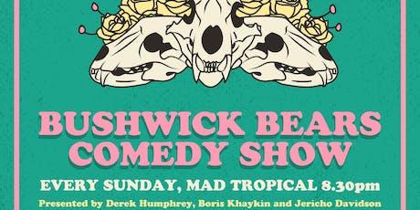 Bushwick Bears at Mad Tropical!!!! tickets