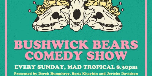 Bushwick Bears at Mad Tropical!!!!