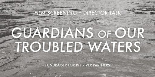 Guardians of our Troubled Waters, Film Screening + Director Talk