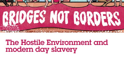 The Hostile Environment and modern day slavery