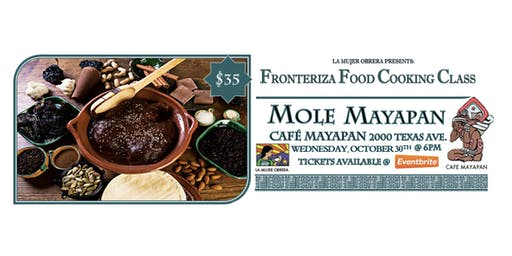 Fronteriza Foods Cooking Class: Mole Mayapan
