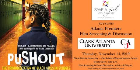 "Save A Girl, Save A World Presents ""PUSHOUT: The Criminalization of Black Girls In Schools"" the Atlanta Premiere Film Screening & Panel Discussion at Clark Atlanta University tickets"
