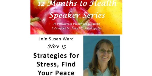 12 Months to Health Speaker Series:  Strategies for Stress. Find Your Peace