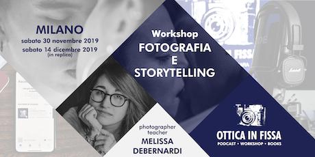 Workshop Fotografia e Storytelling - 30 Novembre 2019 biglietti