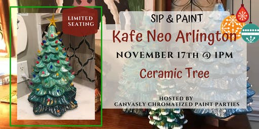 Ceramic Trees Paint & Sip @ Kafe Neo Arlington