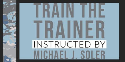 Train the Trainer by Michael J. Soler, Owner/Master Trainer Blue Line K-9