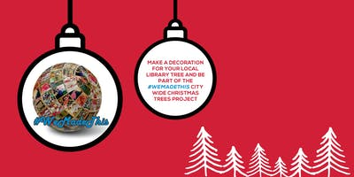 #WeMadeThis - Christmas Decorations (Various Branch Libraries)