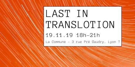 Last in Translotion - atelier d'hybridation des imaginaires billets