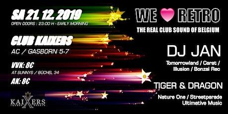 WE LOVE RETRO  - DJ JAN, TIGER & DRAGON Tickets
