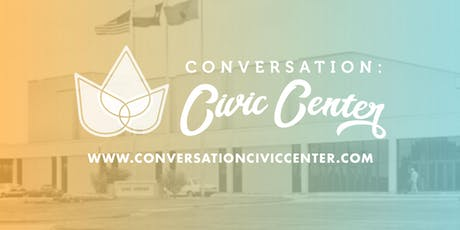 Lunch Event: Conversation Civic Center tickets
