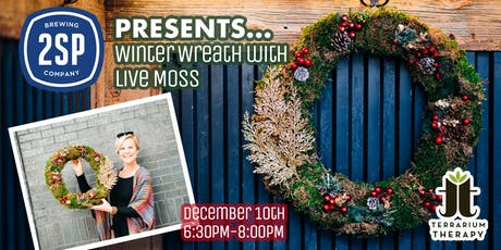 Winter Wreath with Live Moss at 2SP Brewing Company tickets
