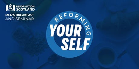 """Reforming Yourself"" Christian Men's Breakfast and Seminar tickets"
