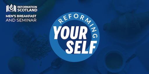 """Reforming Yourself"" Christian Men's Breakfast and Seminar"