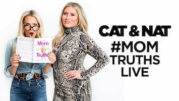 "Cat & Nat: ""#MOMTRUTHS"" Live"