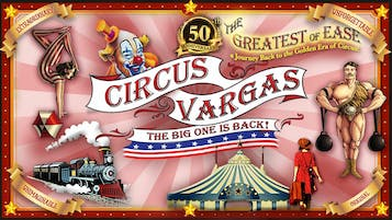 """""""Circus Vargas: The Greatest of Ease!"""""""