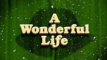 """A Wonderful Life"""