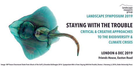 Landscape Symposium 2019: Staying with the trouble tickets
