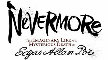 """Nevermore: The Imaginary Life and Mysterious Death of Edgar Allan Poe"""