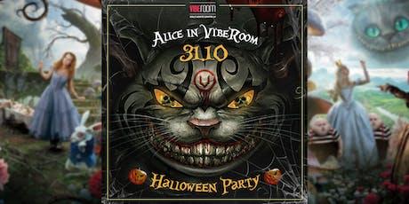 Alice in VIBE Room Halloween Party ✆ 3355290025 biglietti