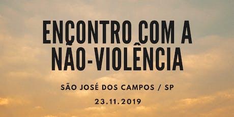 Encontro com a Não-Violência, em São José dos Campos ingressos