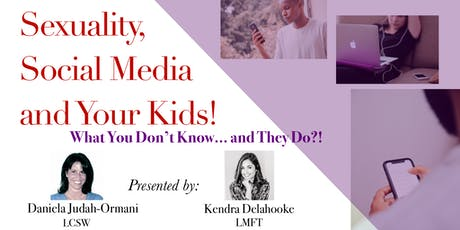 Sexuality, Social Media and Your Kids!  What You Don't Know.. and They Do?! tickets