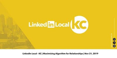 LinkedIn Local - KC (Maximizing Algorithm for Relationships)