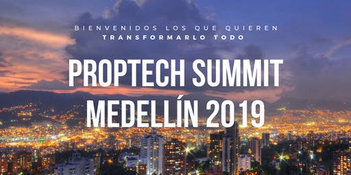 Colombia Proptech Summit Medellín 2019