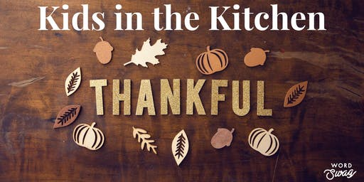 Thankful for You! Kids in the Kitchen