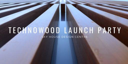 Technowood Launch Party