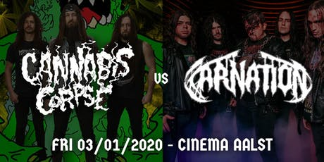 Cannabis Corpse / Carnation  // Cinema, Aalst tickets