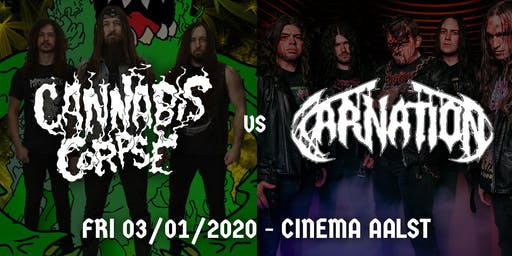 Cannabis Corpse / Carnation  // Cinema, Aalst