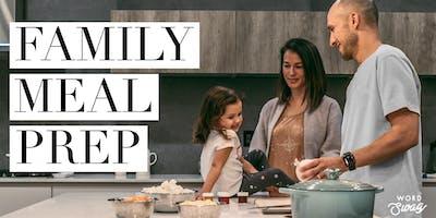 Family Meal Prep!