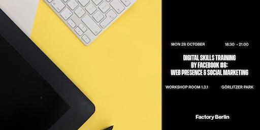 Digital Skills Training by Facebook #6: Web Presence & Social Marketing