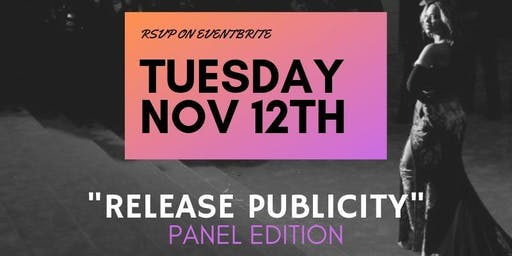 "The Platform Music + Culture Series | ""Release Publicity"" Panel Edition"