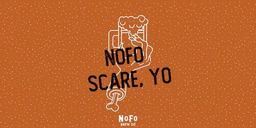 NoFo Scare Yo!