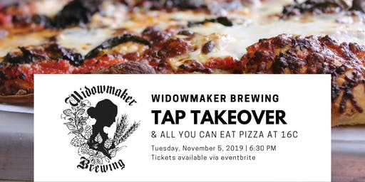 All You Can Eat Pizza with  Widowmaker Brewing @ 16C