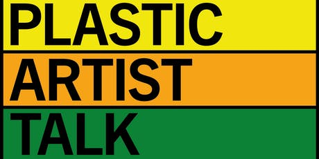 PLASTIC: ARTIST TALK tickets