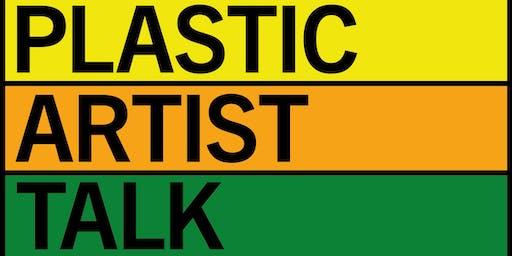 PLASTIC: ARTIST TALK