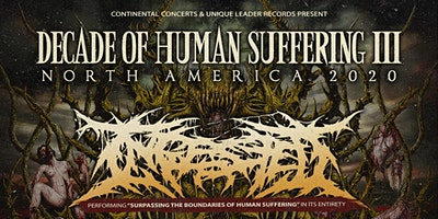 INGESTED 'Decade of Human Suffering Tour' + THE LAST TEN SECONDS OF LIFE