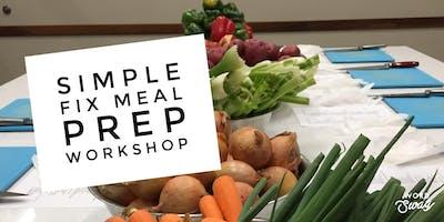 Simple Fix Meal Prep Workshop!
