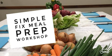Simple Fix Meal Prep Workshop! tickets