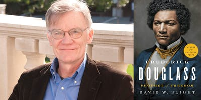 Talk with David W. Blight, Author of Frederick Douglass: Prophet of Freedom