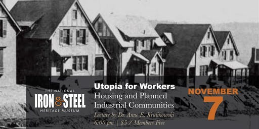 Utopia For Workers | Housing & Planned  Industrial Communities