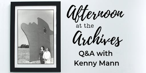 Afternoon at the Archives: Q&A with Kenny Mann