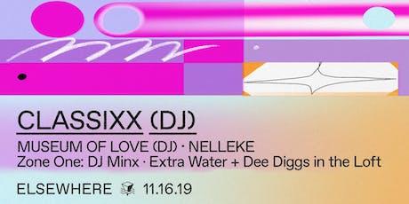 Classixx (DJ Set), Museum of Love (DJ Set), Nelleke, DJ Minx, Extra Water & Dee Diggs @ Elsewhere