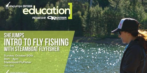 CO SheJumps Intro to Fly Fishing with Steamboat FlyFisher