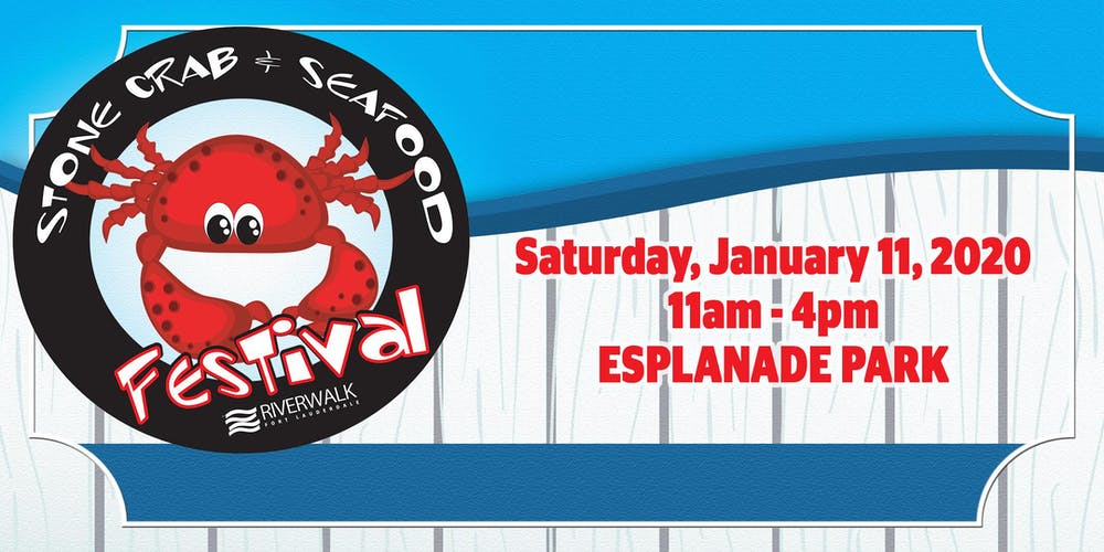 Ft Lauderdale Events January 2020.9th Annual Riverwalk Stone Crab Seafood Festival