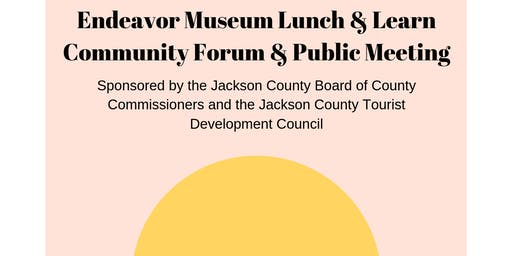 Endeavor Museum Lunch & Learn: Community Forum and Public Meeting
